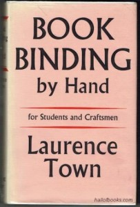TOWN, Laurence. Bookbinding by hand